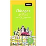 Fodor's Chicago's 25 Best, 5th Edition