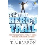 Hero's Trail : A Guide for a Heroic Life 9780142407608R