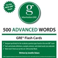 500 Advanced Words, 1st Edition : Manhattan GRE Vocabulary Flash Cards