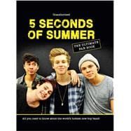 5 Seconds of Summer:: The Ultimate Fan Book