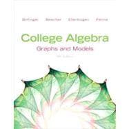 College Algebra Graphs and Models Plus NEW MyMathLab with Pearson eText -- Access Card Package