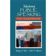 Mastering Public Speaking : The Handbook