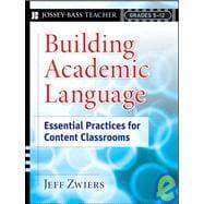 Building Academic Language : Essential Practices for Content Classrooms, Grades 5-12