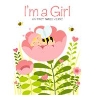 I'm a Girl My First Three Years