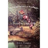 Alice's Adventures in Wonderland and Through the Looking-Glass: And What Alice Found There: 150th Anniversary Edition