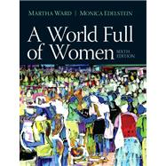 World Full of Women, A Plus MySearchLab with Pearson eText --Access Card Package