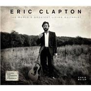 Eric Clapton The World's Greatest Living Guitarist