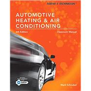 Today's Technician Automotive Heating & Air Conditioning Classroom Manual and Shop Manual