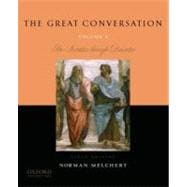 The Great Conversation: Volume I Pre-Socratics through Descartes