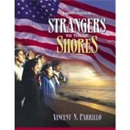 Strangers to These Shores: Race and Ethnic Relations in the United States (Book Alone)