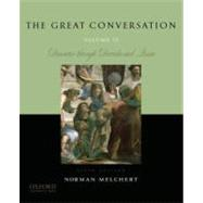 The Great Conversation: Volume II Descartes through Derrida and Quine