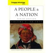 Cengage Advantage Books: A People and a Nation: A History of the United States, Volume I, 9th Edition