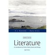 Literature An Introduction to Fiction, Poetry, Drama, and Writing, Compact Edition Plus MyLiteratureLab -- Access Card Package