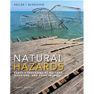 Natural Hazards Earth's Processes as Hazards, Disasters, and Catastrophes Plus Hazard City in MasteringGeology without Pearson eText -- Access Card Package