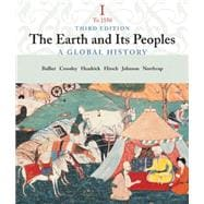 The Earth and Its People A Global History, Volume I: To 1550