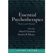 Essential Psychotherapies, Second Edition Theory and Practice