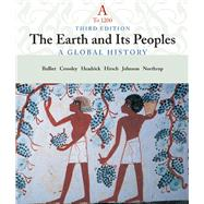 To 1200 Vol. A : The Earth and Its Peoples: A Global History