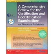 A Comprehensive Review for the Certification and Recertification Examinations for Physician Assistants Published in Collaboration with AAPA and PAEA (formerly APAP)