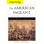 Cengage Advantage Books: American Pageant, Volume 1: To 1877, 14th Edition
