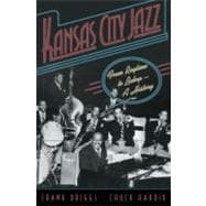 Kansas City Jazz From Ragtime to Bebop--A History