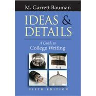 Ideas & Details A Guide to College Writing (with InfoTrac)