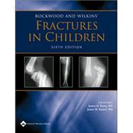 Rockwood and Wilkins' Fractures in Children Rockwood, Green, and Wilkins' Fractures