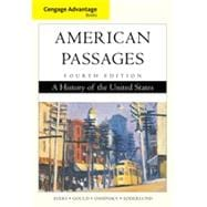 Cengage Advantage Books: American Passages: A History of the United States, 4th Edition