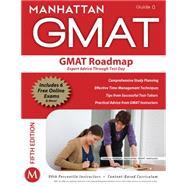 The GMAT Roadmap Expert Advice Through Test Day