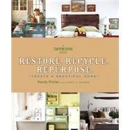 Restore. Recycle. Repurpose. Create a Beautiful Home