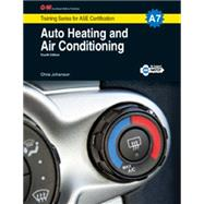 Auto Heating and Air Conditioning: Shop Manual, A7 9781619607699R