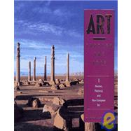 Gardner's Art Through the Ages Vol. 1 : Ancient, Medieval and Non-European Art