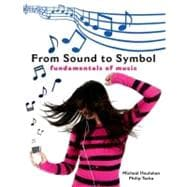 From Sound to Symbol : Fundamentals of Music