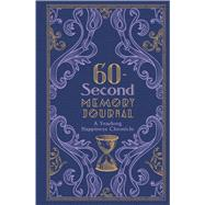 60-Second Memory Journal A Yearlong Happiness Chronicle