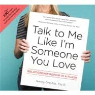 Talk to Me Like I'm Someone You Love : Relationship Repair in a Flash