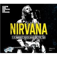Nirvana The Biggest Rock Band of the '90s