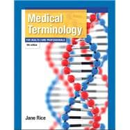 Medical Terminology for Health Care Professionals Plus MyMedicalTerminologyLab with Pearson eText -- Access Card Package