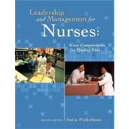 Leadership and Management for Nurses Core Competencies for Quality Care