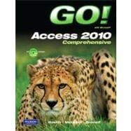GO! with Microsoft Access 2010, Comprehensive