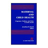 Maternal and Child Health : Programs, Problems, and Policy in Public Health