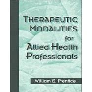 Therapeutic Modalities for Allied Health Professionals