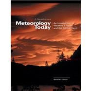 Meteorology Today With Infotrac: An Introduction to Weather, Climate, and the Environment