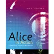Alice in Action : Computing Through Animation