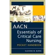 AACN Essentials of Critical Care Nursing: Pocket Handbook