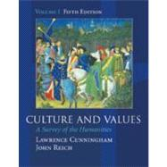 Culture and Values: A Survey of the Humanities Chapters 1-11 With Readings Non Infotrac Version