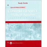 Study Guide to Accompany Lippincott Williams & Wilkins' Comprehensive Medical Assisting