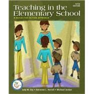 Teaching in the Elementary School: A Reflective Action Approach (with MyEducationLab)