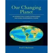 Our Changing Planet An Introduction to Earth System Science and Global Environmental Change