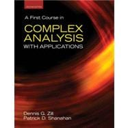 A First Course in Complex Analysis With Applications