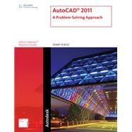 AutoCAD 2011 : A Problem-Solving Approach