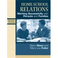 Home-School Relations: Working Successfully With Parents and Families